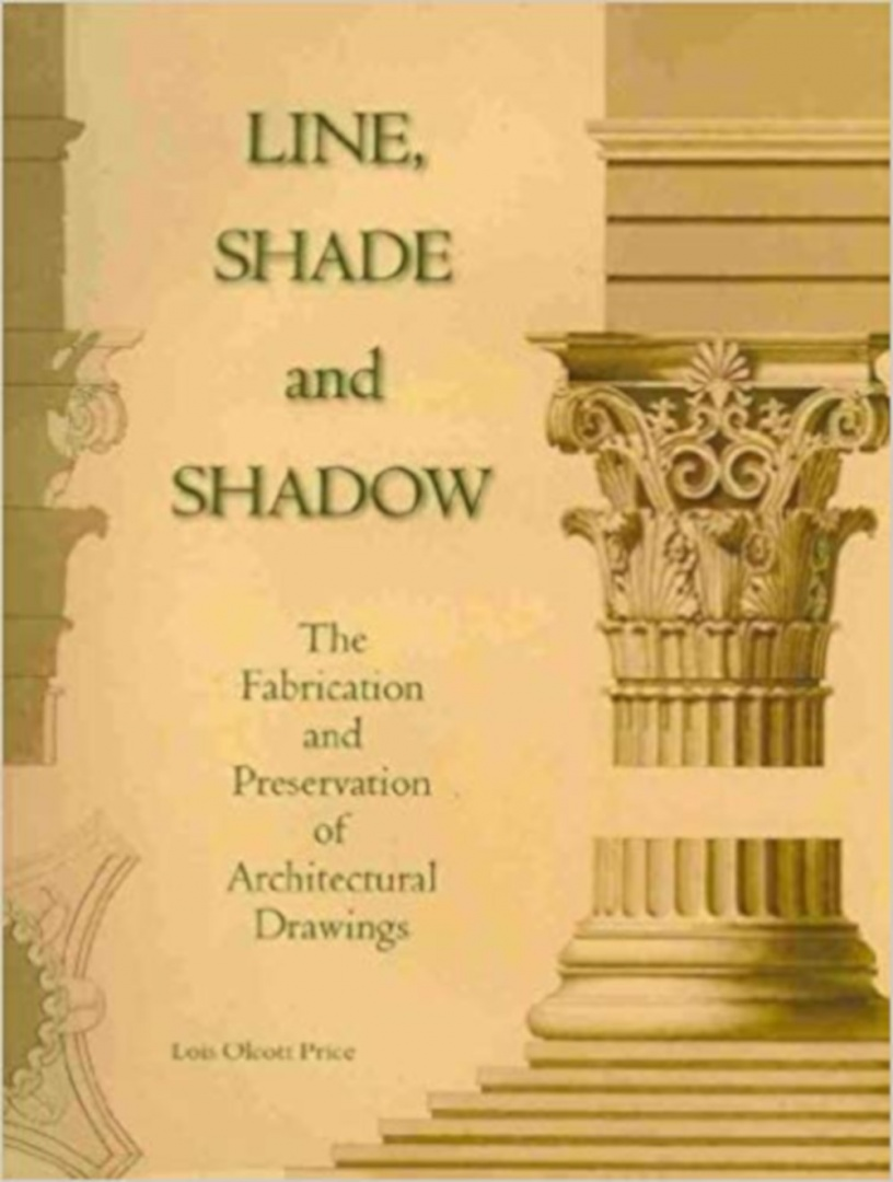 fig 10. L. Olcott Price (2010) Line, Shade and Shadow: The Fabrication and Preservation of Architectural Drawings, New Castle, USA: Oak Knoll Press.