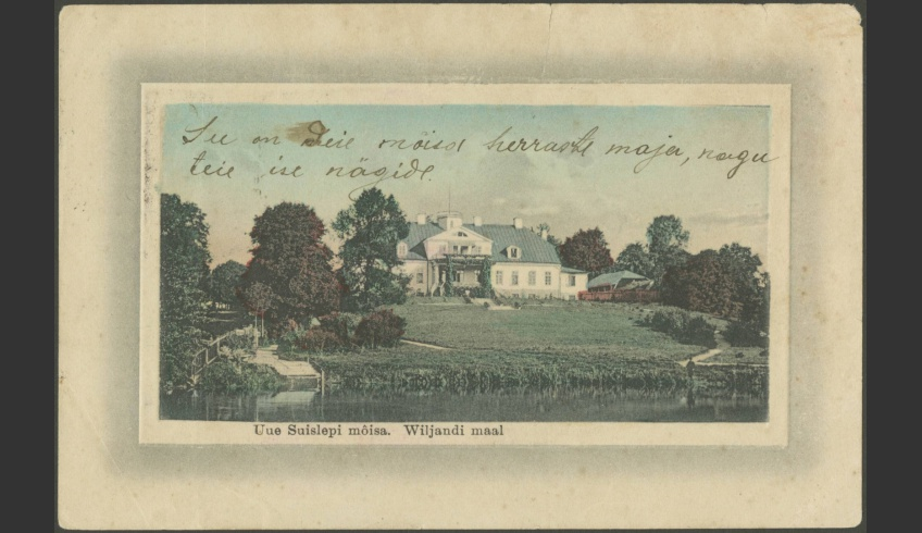 ill 28. Uue-Suislepa manor. A coloured postcard from the author's collection.
